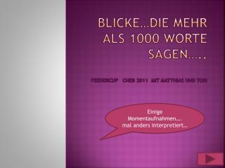 Blicke…die mehr als 1000 Worte sagen….. Feedercup Cheb  2011  mit Matthias und Tobi