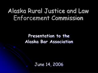 Alaska Rural Justice and Law Enforcement Commission