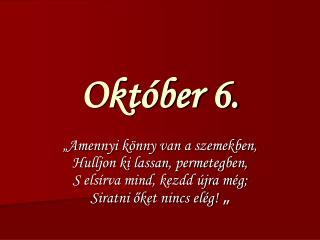 Október 6.