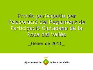 Procés participatiu per l'elaboració del Reglament de Participació Ciutadana de la Roca del Vallès