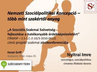 Nyitrai Imre szociológus, szociálpolitikus címzetes főiskolai docens