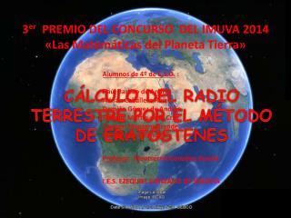 CÁLCULO DEL RADIO TERRESTRE POR EL MÉTODO DE ERATÓSTENES