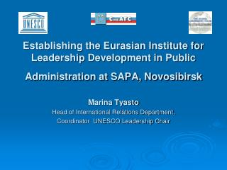Marina Tyasto Head of International Relations Department, Coordinator  UNESCO Leadership Chair