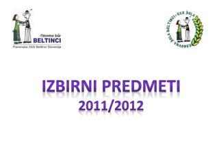 IZBIRNI PREDMETI  2011/2012