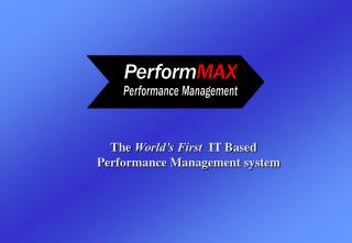 The World s First  IT Based  Performance Management system