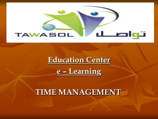 Education Center e – Learning TIME MANAGEMENT