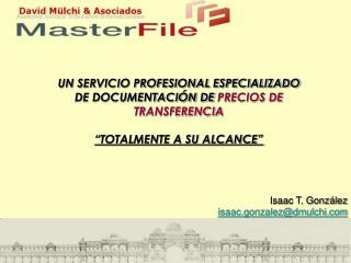UN SERVICIO PROFESIONAL ESPECIALIZADO DE DOCUMENTACIÓN DE  PRECIOS DE TRANSFERENCIA
