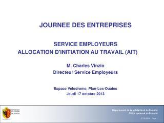JOURNEE DES ENTREPRISES SERVICE EMPLOYEURS ALLOCATION D'INITIATION AU TRAVAIL (AIT)