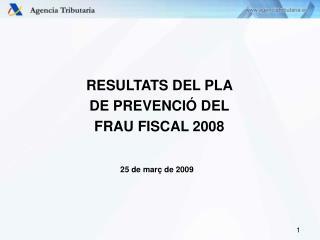RESULTATS DEL PLA  DE PREVENCIÓ DEL  FRAU FISCAL 2008