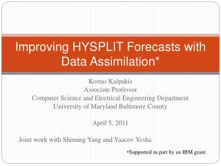Improving HYSPLIT Forecasts with Data Assimilation*