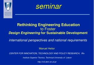 Manuel Heitor CENTER FOR INNOVATION, TECHNOLOGY AND POLICY RESEARCH,  IN+