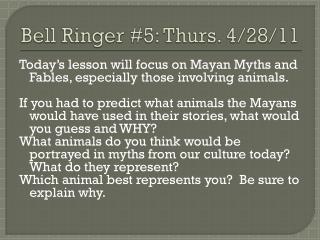 Bell Ringer #5: Thurs. 4/28/11