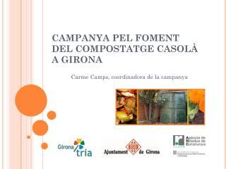CAMPANYA PEL FOMENT DEL COMPOSTATGE CASOLÀ  A GIRONA