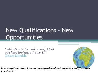 New Qualifications – New Opportunities