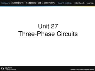 Unit 27 Three-Phase Circuits