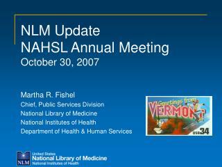 NLM Update NAHSL Annual Meeting October 30, 2007