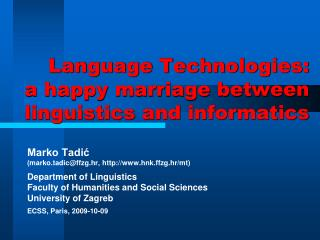Language Technologies: a happy marriage between linguistics and informatics