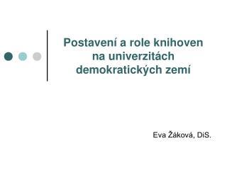 Postaven� a role knihoven na univerzit�ch demokratick�ch zem�