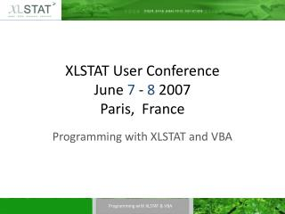 XLSTAT User Conference June  7  -  8  2007 Paris,  France