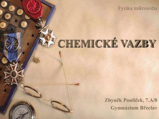 CHEMICK� VAZBY