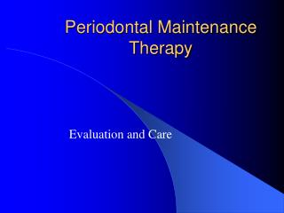 Periodontal Maintenance Therapy