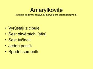 Amarylkovité (nadpis podtrhni správnou barvou pro jednoděložné r.)