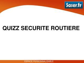 QUIZZ SECURITE ROUTIERE