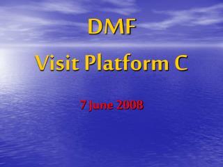 DMF Visit Platform C