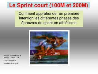 Le Sprint court (100M et 200M)