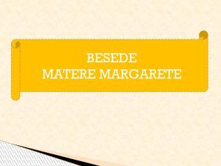 BESEDE  MATERE MARGARETE