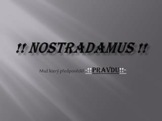 !! Nostradamus !!