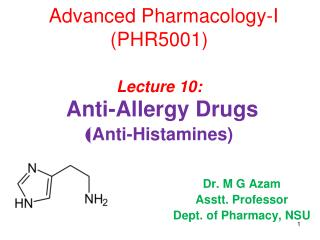 Advanced Pharmacology-I (PHR5001) Lecture 10: Anti-Allergy Drugs  ( Anti-Histamines)