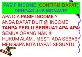 PASIF INCOME ( CONFIRM DAPAT ) DENGAN JUS MONAVIE