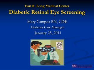 Earl K. Long Medical Center Diabetic Retinal Eye Screening