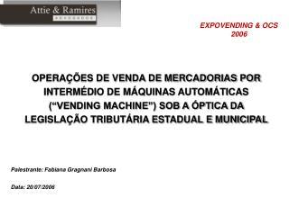 Palestrante: Fabiana Gragnani Barbosa Data: 20/07/2006