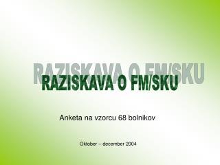 RAZISKAVA O FM/SKU