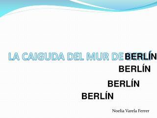LA CAIGUDA DEL MUR DE BERLÍ