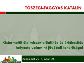 Tószegi-Faggyas  KAtalin