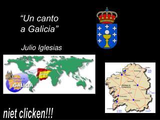 """""""Un canto  a Galicia"""""""