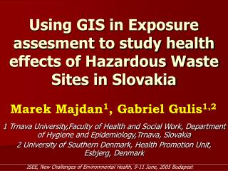 Using GIS in Exposure assesment to study health effects of Hazardous Waste Sites in Slovakia