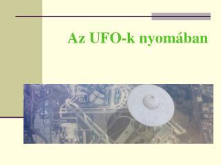 Az UFO-k nyomában