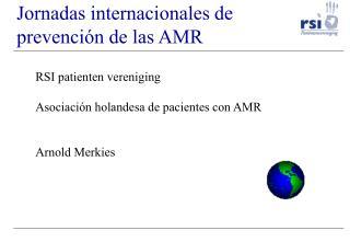 Jornadas internacionales de prevención de las AMR