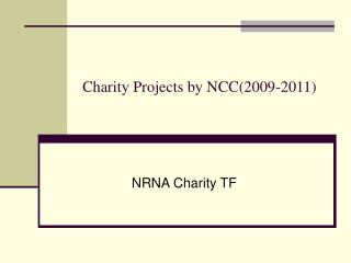 Charity Projects by NCC(2009-2011)