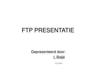 FTP PRESENTATIE