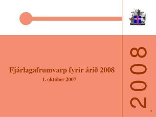 Fjárlagafrumvarp fyrir árið 2008