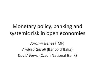 Monetary policy, banking and systemic risk in open economies