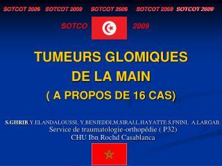 TUMEURS GLOMIQUES  DE LA MAIN ( A PROPOS DE 16 CAS)