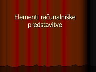 Elementi  računalniške predstavitve