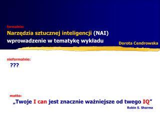 formalnie:  Narzędzia sztucznej inteligencji  (NAI) wprowadzenie w tematykę wykładu