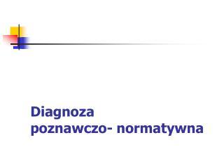Diagnoza poznawczo- normatywna